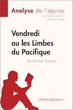 Télécharger cet ebook : Vendredi ou les Limbes du Pacifique de Michel Tournier (Analyse de l'oeuvre)