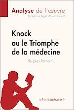 Télécharger le livre :  Knock ou le Triomphe de la médecine de Jules Romain (Analyse de l'oeuvre)