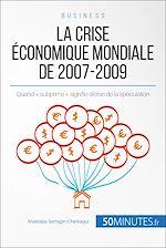 Télécharger le livre :  La crise économique mondiale de 2007-2009