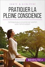 Télécharger le livre :  Pratiquer la pleine conscience