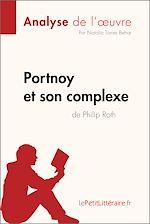 Télécharger le livre :  Portnoy et son complexe de Philip Roth (Analyse de l'oeuvre)