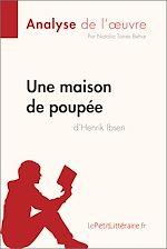 Télécharger le livre :  Une maison de poupée de Henrik Ibsen (Analyse de l'oeuvre)