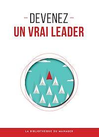 Téléchargez le livre :  Devenez un vrai leader