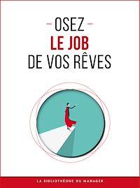 Télécharger le livre : Osez le job de vos rêves