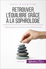Télécharger le livre :  Retrouver l'équilibre grâce à la sophrologie