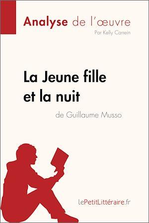 Téléchargez le livre :  La Jeune Fille et la nuit de Guillaume Musso (Analyse de l'oeuvre)