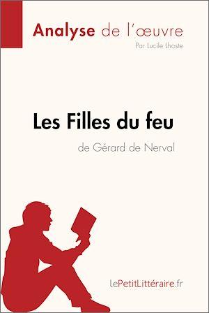 Téléchargez le livre :  Les Filles du feu de Gérard de Nerval (Analyse de l'oeuvre)