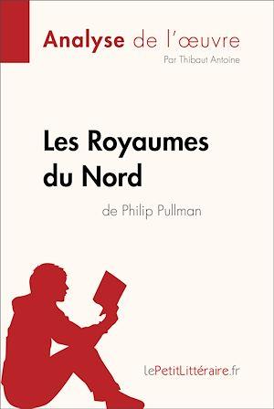 Téléchargez le livre :  Les Royaumes du Nord de Philip Pullman (Analyse de l'oeuvre)