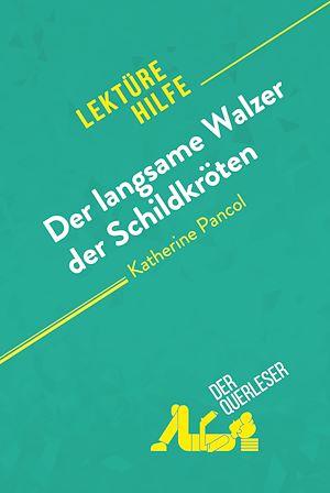 Téléchargez le livre :  Der langsame Walzer der Schildkröten von Katherine Pancol (Lektürehilfe)