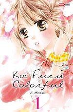 Télécharger cet ebook : Koi Furu Colorful T01