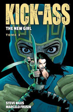 Téléchargez le livre :  Kick-Ass - The New Girl T03