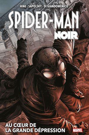 Téléchargez le livre :  Spider-Man Noir : Au coeur de la Grande Dépression