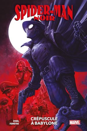 Téléchargez le livre :  Spider-Man Noir : Crépuscule à Babylone