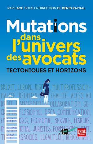 Téléchargez le livre :  Mutations dans l'univers des avocats