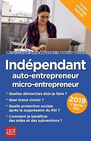 Téléchargez le livre :  Indépendant, auto-entrepreneur, micro-entrepreneur 2019