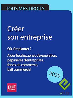 Téléchargez le livre :  Créer son entreprise : où s'implanter ? 2020