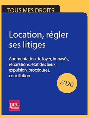 Téléchargez le livre :  Location, régler ses litiges 2020