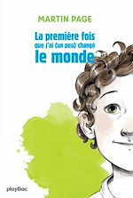 Télécharger le livre :  La première fois que j'ai (un peu) changé le monde