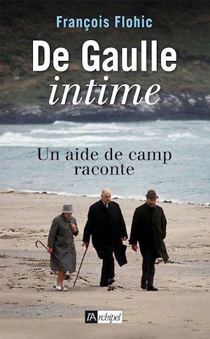 Téléchargez le livre :  De Gaulle intime - Un aide de camp raconte