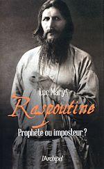 Télécharger le livre :  Raspoutine, prophète ou imposteur ?