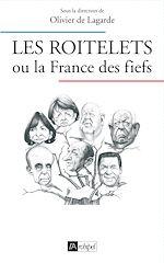 Télécharger le livre :  Les roitelets ou la France des fiefs