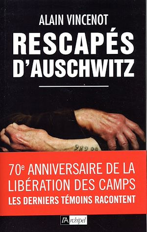 Téléchargez le livre :  Rescapés d'Auschwitz - Les derniers témoins