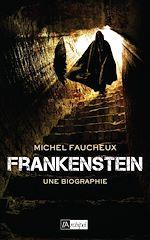Télécharger le livre :  Frankenstein, une biographie