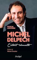 Télécharger le livre :  Michel Delpech - C'était chouette
