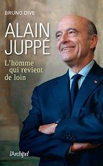 Télécharger cet ebook : Alain Juppé, l'homme qui revient de loin