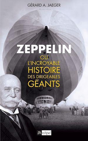 Téléchargez le livre :  Zeppelin ou l'incroyable histoire des ballons dirigeables
