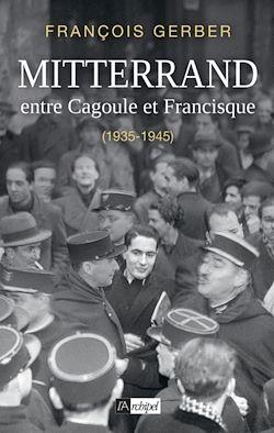 Téléchargez le livre numérique:  Mitterrand, entre Cagoule et Francisque (1935-1945)