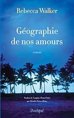 Télécharger cet ebook : Géographie de nos amours