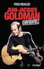 Télécharger le livre :  Jean-Jacques Goldman - Confidentiel