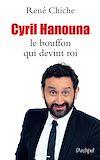 Téléchargez le livre numérique:  Cyril Hanouna, le bouffon qui devint roi