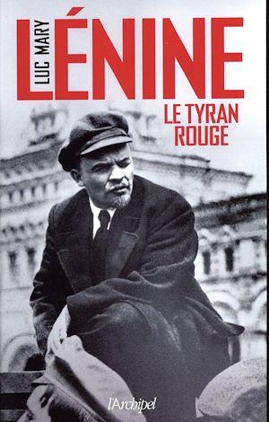 Téléchargez le livre :  Lénine, le tyran rouge