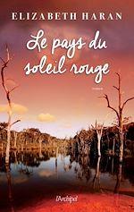 Télécharger le livre :  Le pays du soleil rouge