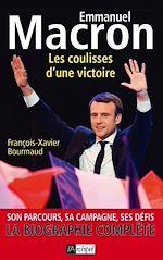 Télécharger cet ebook : Emmanuel Macron, les coulisses d'une victoire
