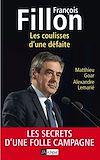 Téléchargez le livre numérique:  François Fillon : les coulisses d'une défaite