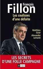 Télécharger cet ebook : François Fillon : les coulisses d'une défaite