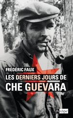 Télécharger le livre :  Les derniers jours de Che Guevara
