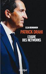 Télécharger le livre :  Patrick Drahi, l'ogre des networks