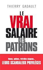 Télécharger le livre :  Le vrai salaire des patrons