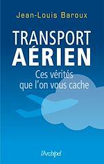 Télécharger le livre :  Transport aérien : ces vérités que l'on vous cache