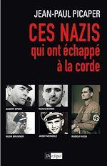 Télécharger le livre :  Ces nazis qui ont échappé à la corde