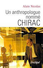 Télécharger le livre :  Un anthropologue nommé Chirac