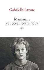 Télécharger le livre :  Maman... cet océan entre nous