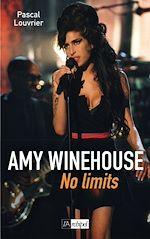 Télécharger le livre :  Amy Winehouse. No limits