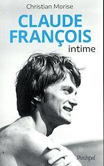 Télécharger le livre :  Claude François intime