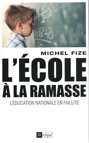 Téléchargez le livre :  L'école à la ramasse