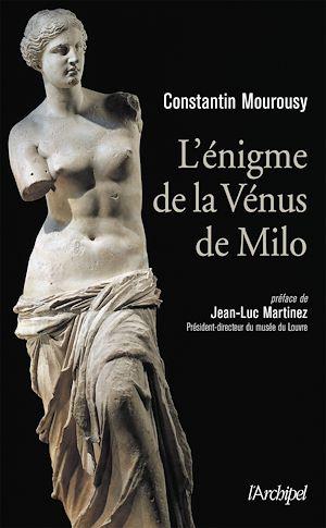 Téléchargez le livre :  L'énigme de la Vénus de Milo